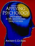Applying Psychology Individual and Organizational Effectiveness