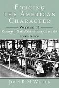 Forging the American Character: Readings in United States History to 1877, Volume 1 (4th Edi...