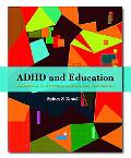 ADHD And Education Foundations, Characteristics, Methods, And Collaboration