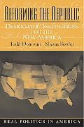 Reforming the Republic Democratic Institutions for the New America