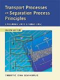 Transport Processes and Separation Process Principles (Includes Unit Operations (Includes Unit Operations
