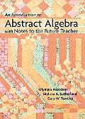 Introduction To Abstract Algebra With Notes To The Future Teacher