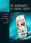 Mathematics of Coding Theory Information, Compression, Error Correction, and Finite Fields