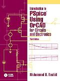 Introduction to Pspice Using Orcad for Circuits and Electronics