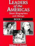 Leaders of the Americas: Short Biographics and Dialogues, Vol. 1