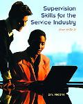 Supervision Skills for the Service Industry How to Do It