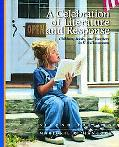 Celebration of Literature and Response Children, Books, and Teachers in K-8 Classrooms