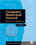 Computer Numerical Control Operation and Programming
