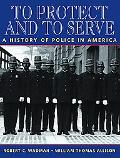 To Protect and to Serve A History of Police in America