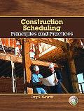Construction Scheduling Principles And Practices