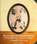 Historical and Philosophical Foundations of Education A Biographical Introduction