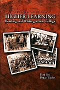 Higher Learning Reading and Writing About College