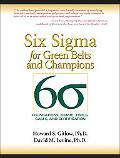 Six Sigma for Green Belts and Champions Foundations, Dmaic, Tools, Cases, and Certification
