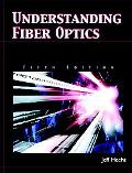 Understanding Fiber Optics (5th Edition)