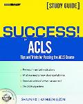 Success! in ACLS Tips and Tricks for Passing the ACLS Course