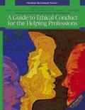 Guide To Ethical Conduct For The Helping Professions
