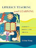 Literacy Teaching and Learning Current Issues and Trends