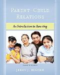 Parent-Child Relations An Introduction To Parenting