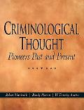 Criminological Thought: Pioneers Past and Present