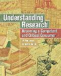 Understanding Research Becoming A Competent And Critical Consumer