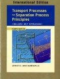 Transport Processes and Separation Process Principles (Includes Unit Operations): Internatio...