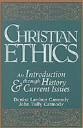 Christian Ethics An Introduction Through History and Current Issues