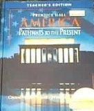 Prentice Hall America: Pathways to the Present, Teacher's Edition