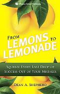From Lemons to Lemonade: Squeeze Every Last Drop of Success Out of Your Mistakes