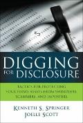 Digging for Disclosure : Tactics for Protecting Your Firm's Assets from Swindlers, Scammers,...