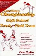 Coaching a Championship High School Track and Field Team - Dick Collins - Hardcover