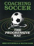Coaching Soccer the Progressive Way
