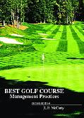 Best Golf Course Management Practices Construction, Watering, Fertilizing, Cultural Practice...