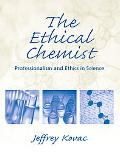Ethical Chemist Professionalism and Ethics in Science