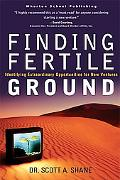 Finding Fertile Ground Identifying Extraordinary Opportunities For New Ventures
