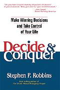 Decide & Conquer Make Winning Decisions and Take Control of Your Life