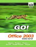 Go! With Microsoft Office 2003 Getting Started