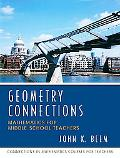 Geometry Connections Mathematics for Middle School Teachers