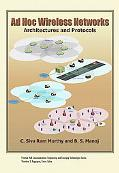 Ad Hoc Wireless Networks: Architectures and Protocols