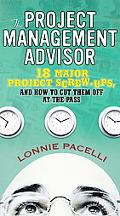Project Management Advisor 18 Major Project Screw Ups, And How To Cut Them Off At The Pass
