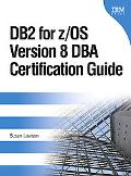 DB2 For The z/OS Version 8 DBA Certification Guide