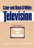 Color and Black & White Television Theory and Servicing