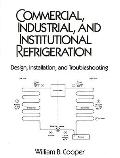 Commercial, Industrial and Institutional Refrigeration Design, Installation and Troubleshooting