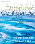 Computer Confluence Introductory Tomorrow's Technology and You