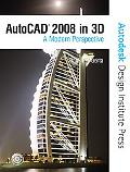 Autocad 2008 in 3d A Modern Perspective