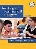 Teaching and Learning K-8: A Guide to Methods and Resources (9th Edition)