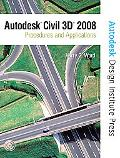 Autodesk Civil 3d Procedures & Applications 2008