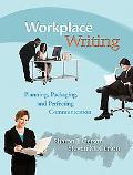 Workplace Writing: Planning, Packaging, and Perfecting Communication