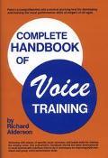 Complete Handbook of Voice Training