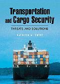 Transportation and Cargo Security Threats And Solutions