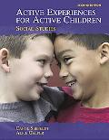 Active Experiences For Active Children social Studies